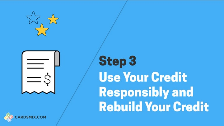 Use you card responsibly to rebuild credit